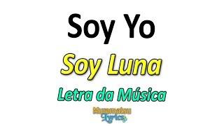 Baixar Elenco de Soy Luna - Soy Yo - Letra / Lyrics