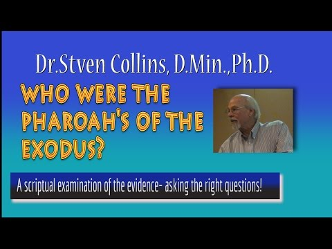 A Brief history of time:' Who were the Pharaohs of the Exodus?' Dr.S. Collins