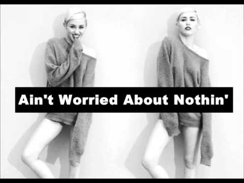 Miley Cyrus -Ain't Worried About Nothin' (Solo)