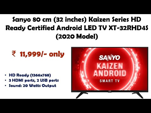 Sanyo 80 cm (32 inches) Kaizen Series HD Ready Certified Android LED TV XT-32RHD4S (2020 Model)