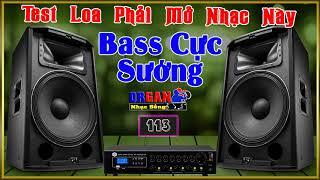 Test Loa Phải Mở Nhạc Này #113 l Bass Cực Sướng l LK Nhạc Không Lời Hay Nhất l Organ Nhạc Sống