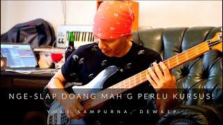 Belajar Bass sama Bassis Termahal Se-Indonesia!, Yuke Sampurna, Dewa19