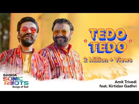 Tedo Tedo | Gujarati Song | Music Video | Amit Trivedi ft. Kirtidan Gadhvi | ŠKODA Sonic Roots | Son