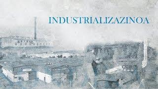 Sondikako historia 4: Industrializazinoa