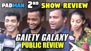 Padman Movie 2nd Show Public Review, Reaction From Gaiety Galaxy Cinema   Akshay Kumar