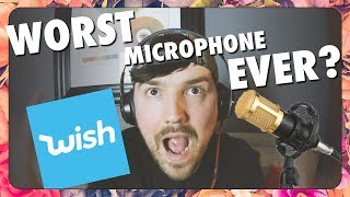 THE WORST MICROPHONE EVER - Wish.com Unboxing & Review