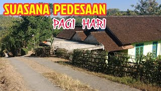 SUASANA PAGI DI DESAKU      SUASANA DESA DI JAWA INDONESIA