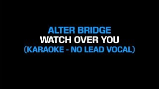 Alter Bridge - Watch Over You (Karaoke Instrumental - No Lead Vocal)