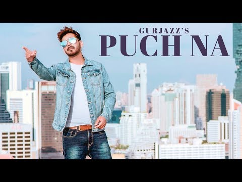 Puch Na: Gurjazz (Full Song) Preet Hundal | Jass Gill | Latest Punjabi Songs 2018