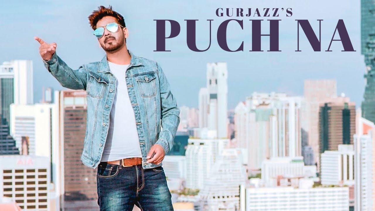 Puch Na: Gurjazz (Full Song) Preet Hundal | Jass Gill | Latest Punjabi Songs 2018 #1