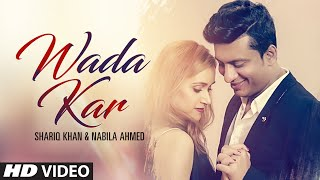 Gambar cover Wada Kar - Latest Hindi Pop Video Song 2016 By Shariq Khan, Feat. Nabila Ahmed