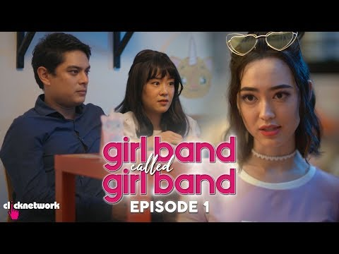 GIRL BAND CALLED GIRL BAND: Episode 1