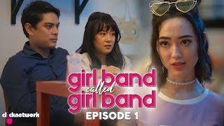 GIRL BAND CALLED GIRL BAND: Episode 1
