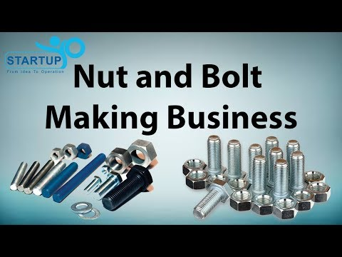 Nuts And Bolts Making Business Startupyo Www Startupyo Com Youtube