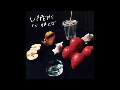 TV Priest - Uppers (Full Album) 2021