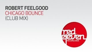 Robert Feelgood - Chicago Bounce (Club Mix)