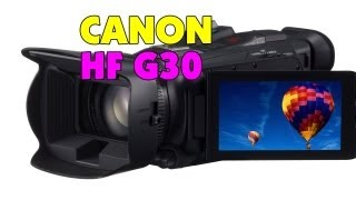 Canon Legria   Vixia HF G30 Unboxing & First Look