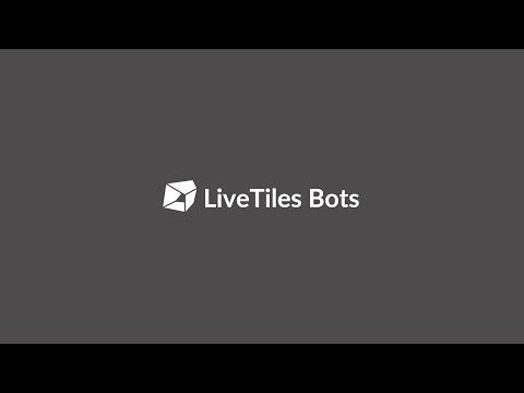 LiveTiles Bots