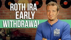 Roth IRA - early withdrawal rules.
