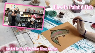 How To Paint a Fish for Art On Streets For Clean Creeks