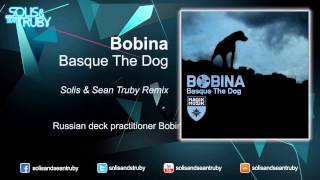 Bobina - Basque The Dog (Solis & Sean Truby Remix)