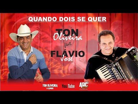 Ton Oliveira e Flávio José - Quando dois se quer