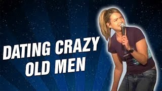 Dating Crazy Old Men (Stand Up Comedy)