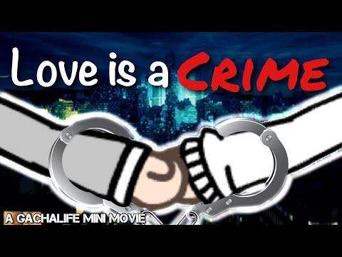 Love is a Crime    GachaLife Mini Movie
