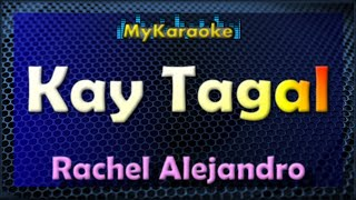 Kay Tagal - Karaoke version in the style of Rachel Alejandro