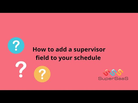 Adding a supervisor field to your schedule