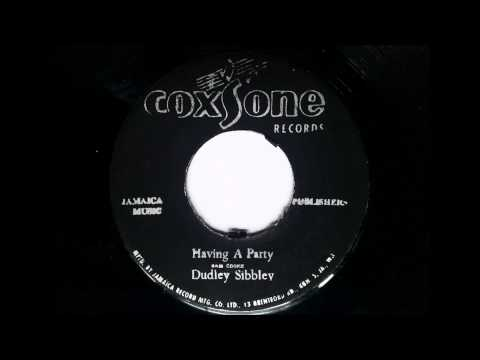 Dudley Sibley Having A Party - Coxsone - Studio One