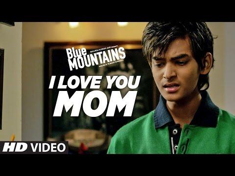 """I Love You Mom""Song  |  Blue Mountains |  Yatharth Ratnum | Monty Sharma | Ozil Dalal"