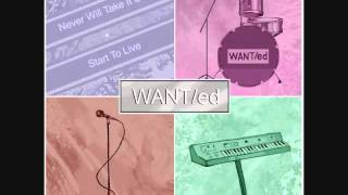 Want/ed - Start to Live (Constantly Down Mix by Spektralized)