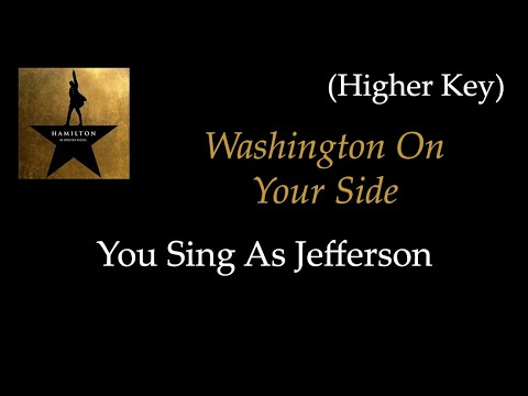 Hamilton - Washington On Your Side - Karaoke/Sing With Me: You Sing Jefferson - Higher Key
