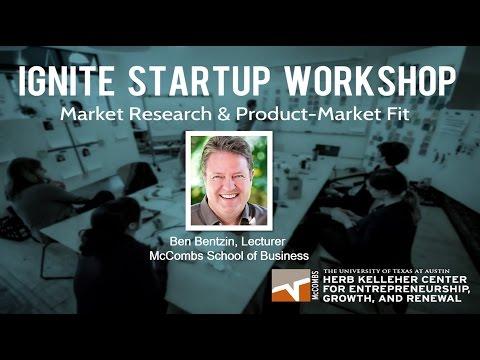 Ignite Startup Workshop - Great Idea, I think? | Market Research & Product-Market Fit Ben Bentzin