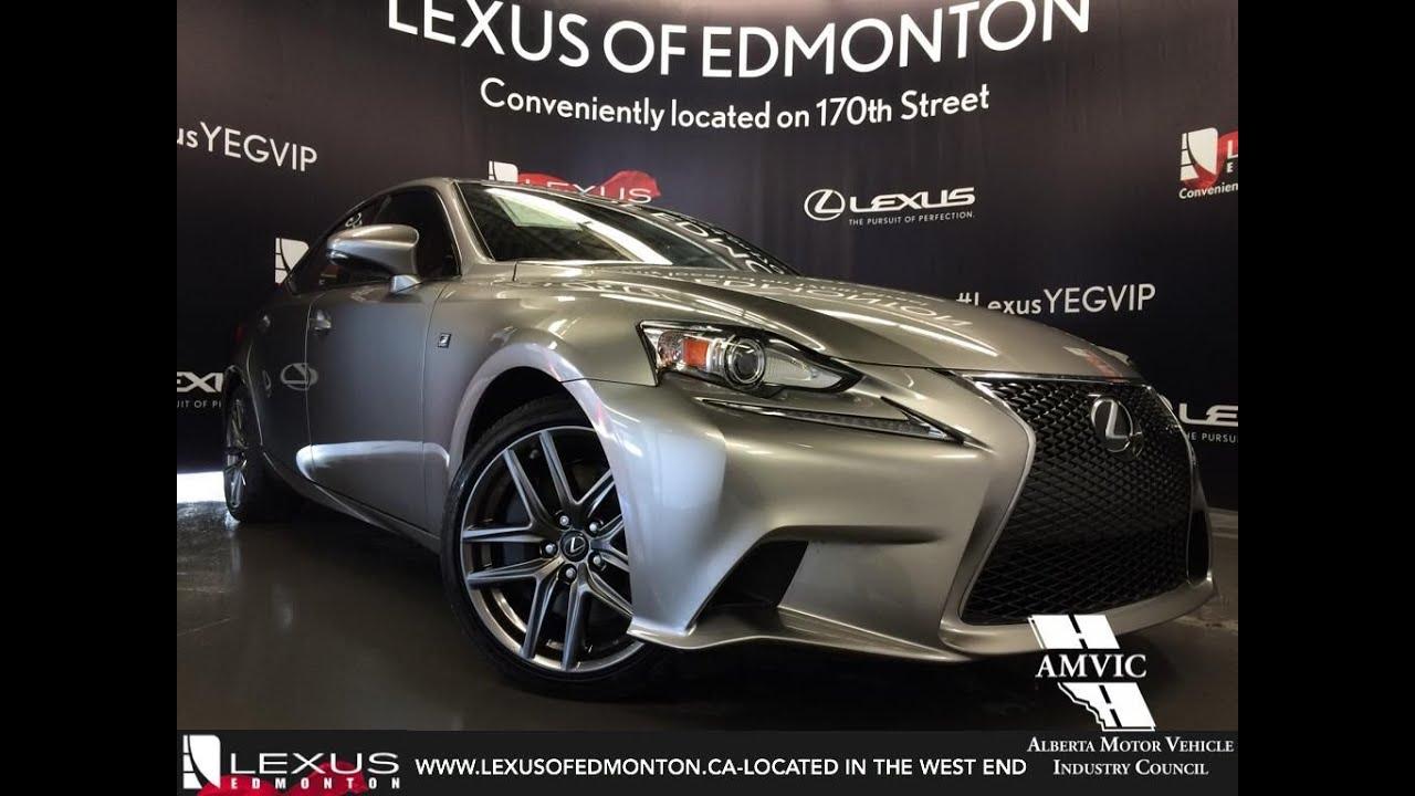 2017 Is300 F Sport >> 2016 Atomic Silver Lexus IS 300 AWD F Sport Series 2 Review | East Edmonton Alberta - YouTube