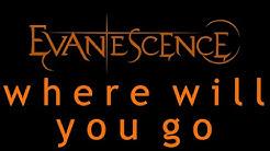 Evanescence - Where Will You Go Lyrics (Origin)