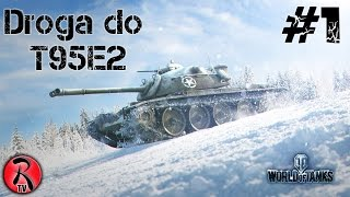 Droga do T95E2 - World of Tanks #1 - Zaczynamy! [GAMEPLAY PL][60 FPS]