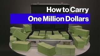 Carrying $1 Million in Cash Is Easier Than You