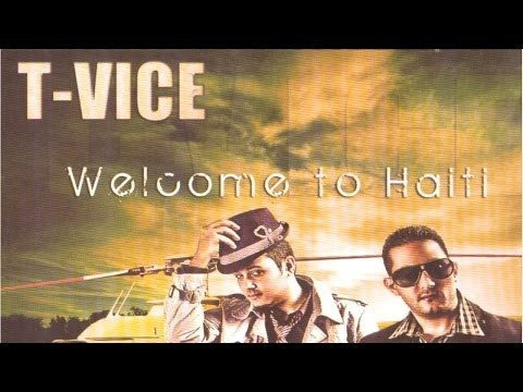 T-Vice - Welcome to Haïti (Full Album)