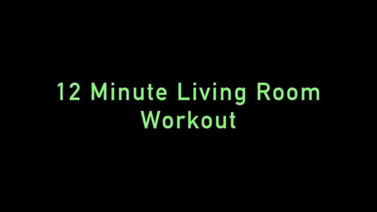 12 minute fat burning workout in your living room youtube for Living room workout