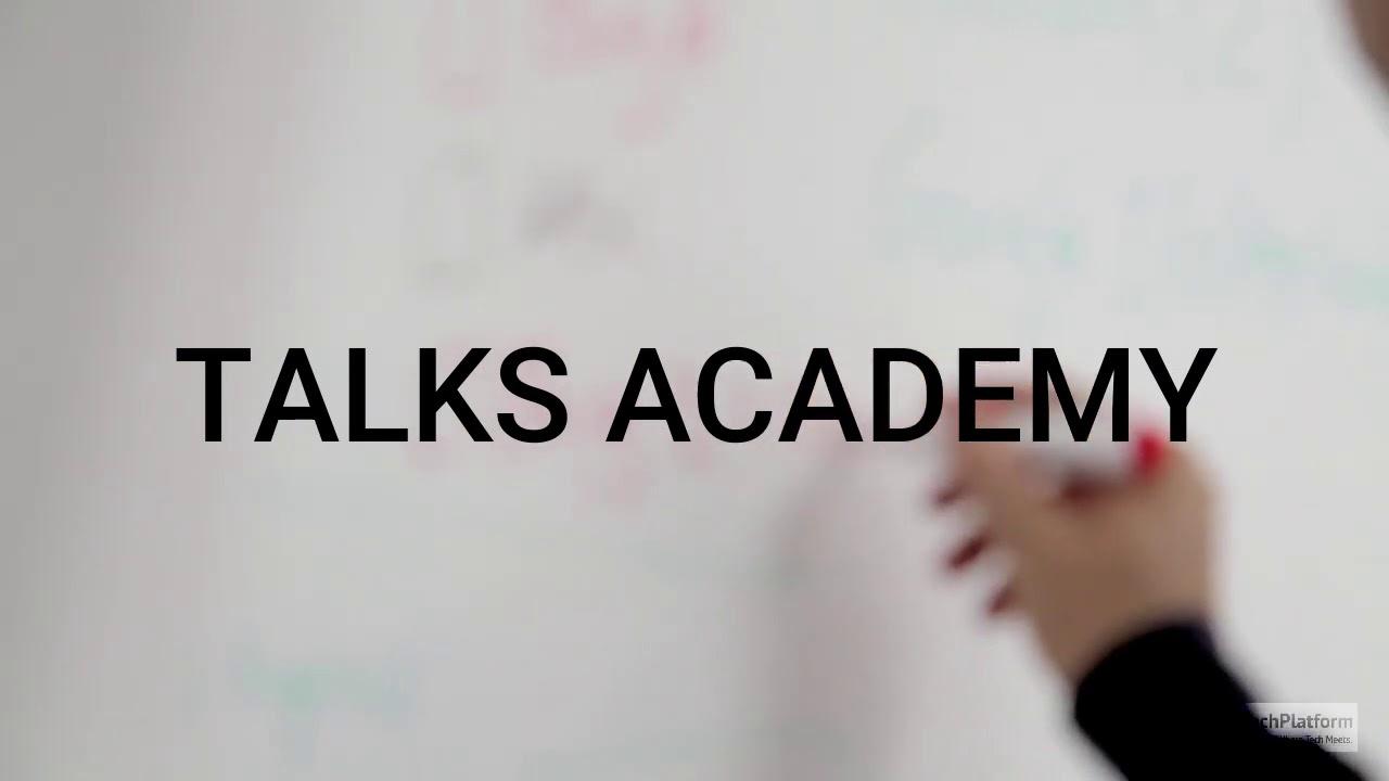 The Tech Platform presents Talks Academy