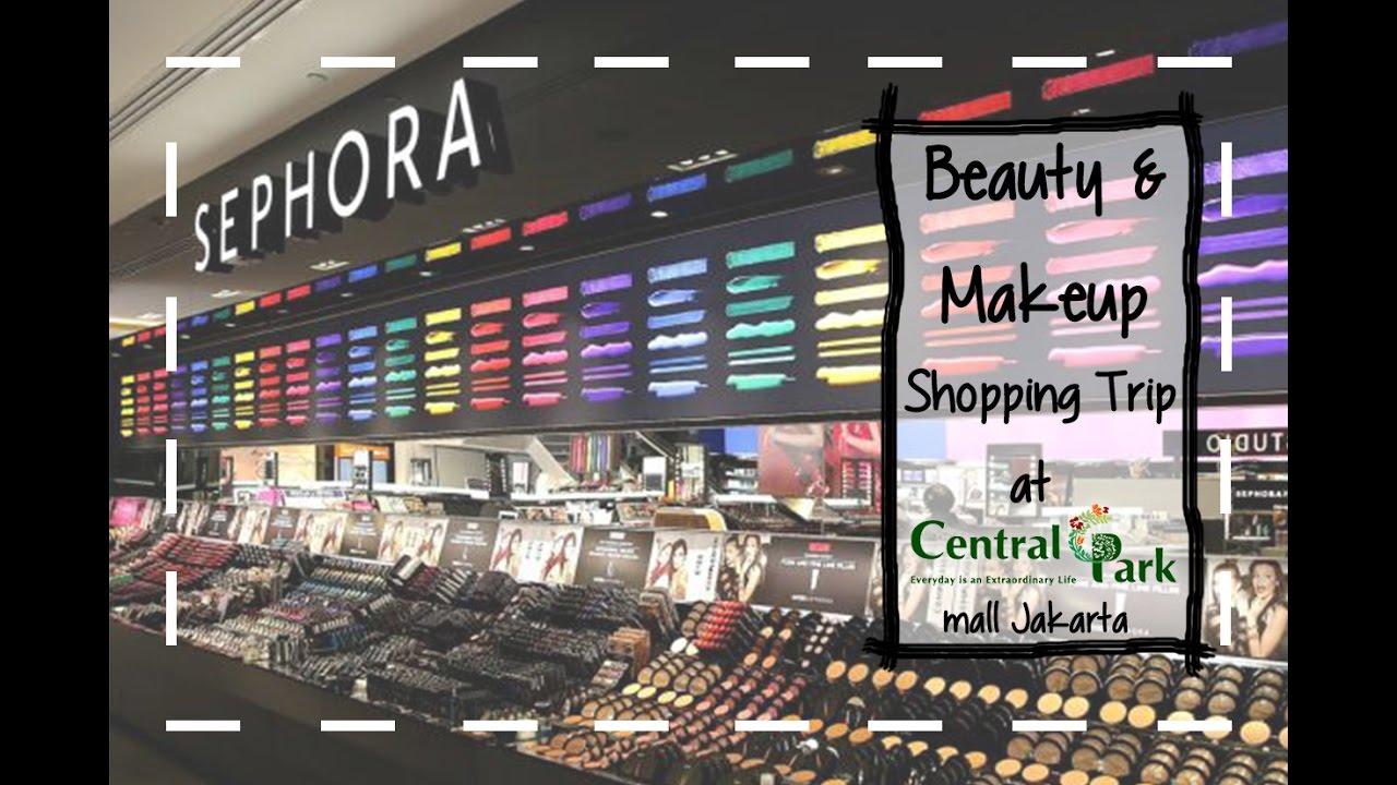 Makeup Shopping Trip (Vlog) @ Central Park Mall Jakarta | Sephora / High  end & Drugstore (Indonesia)
