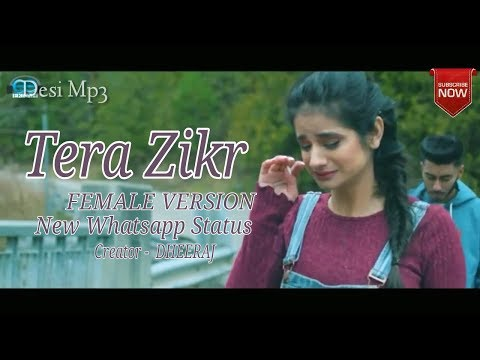 tera-zikr-whatsapp-status-||-darshan-raval-||-female-version-||-female-status||