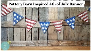 POTTERY BARN INSPIRED 4TH OF JULY BURLAP BANNER | FARMHOUSE SUMMER OUTDOOR DECOR | DIY PARTY CRAFTS