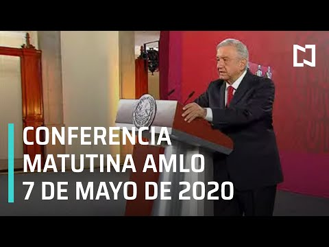 Conferencia matutina AMLO/ 7 de mayo de 2020