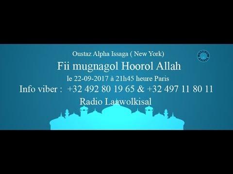 Fii Mugnagol Hoorol Allah - Oustaz Alpha Issaga NY p2 #radio laawol kisal
