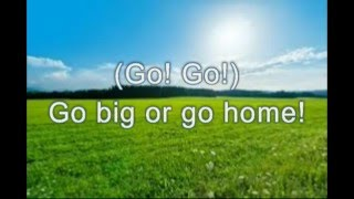 Go Big Or Go Home - By American Authors