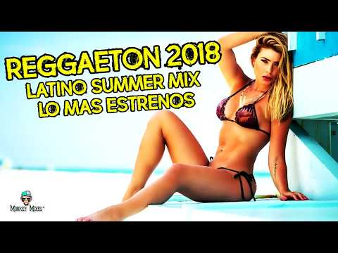 REGGAETON 2018 LO MAS ESTRENOS | Top Latino Dance Hits 2018 | Latino Summer Party Mix 2018