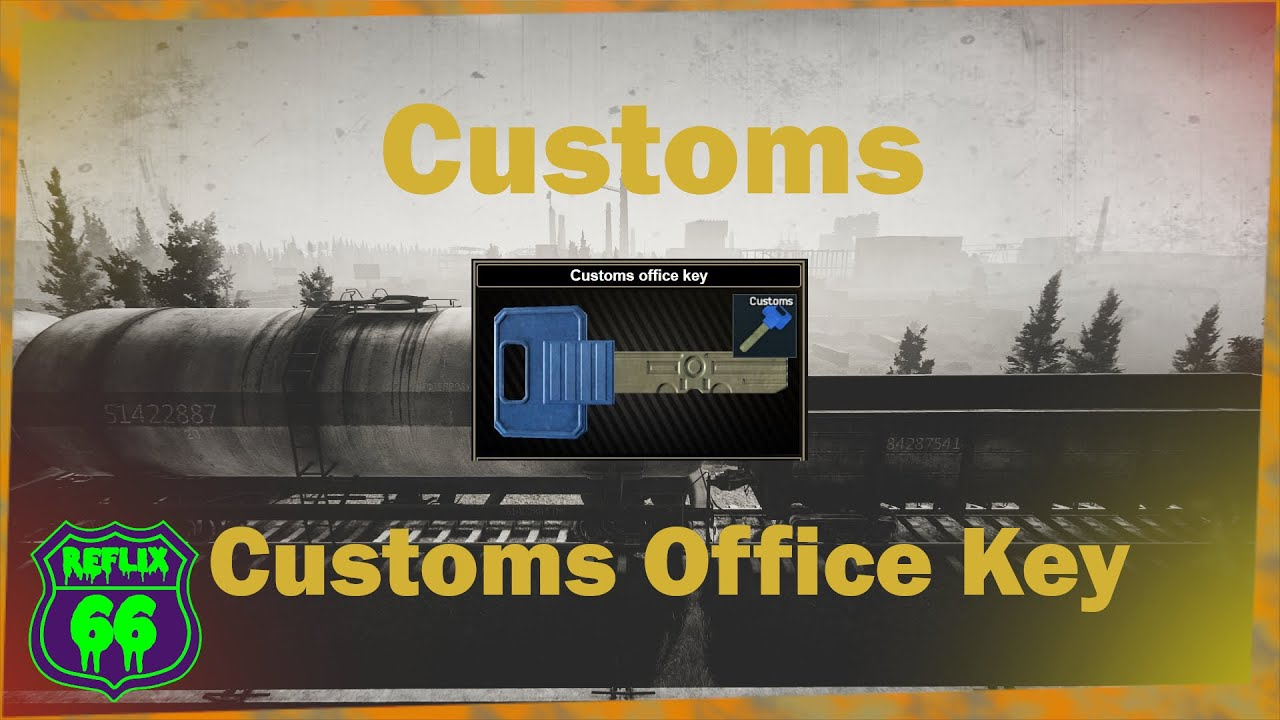 12 Customs Customs Office Key Guide Reflix66 Escape From Tarkov Youtube